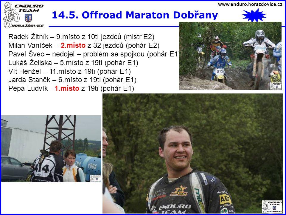 www.enduro.horazdovice.cz 14.5. Offroad Maraton Dobřany Radek Žitník – 9.místo z 10ti jezdců (mistr E2) Milan Vaníček – 2.místo z 32 jezdců (pohár E2)