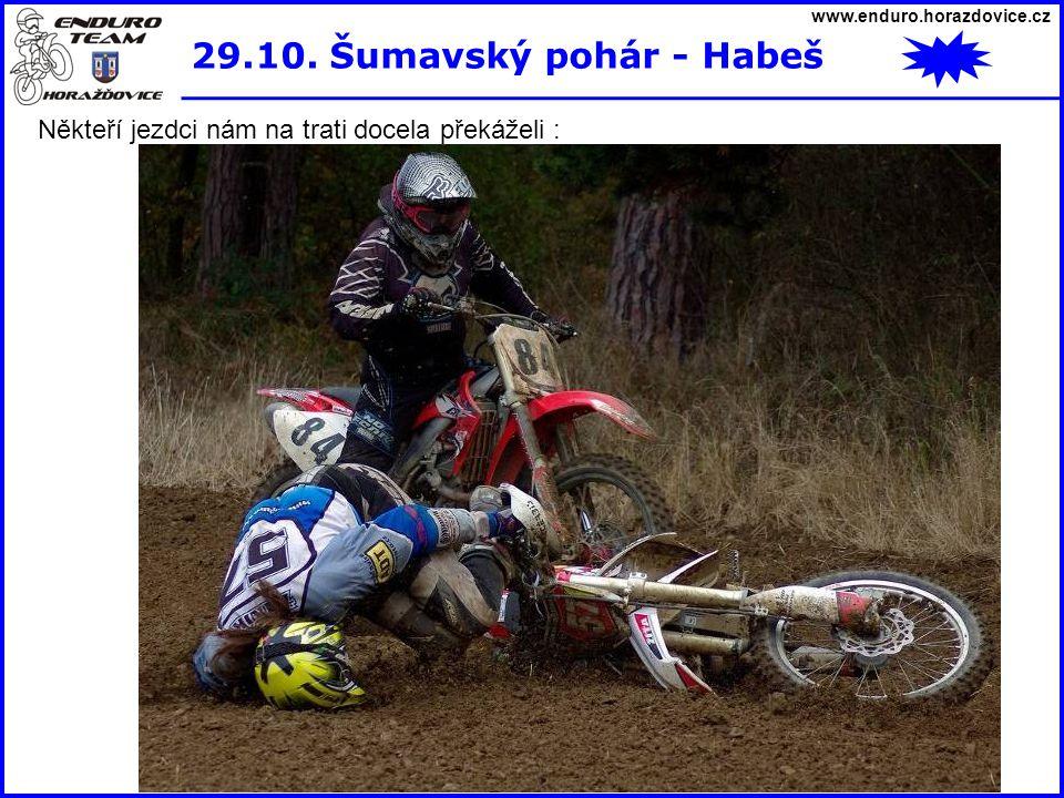 www.enduro.horazdovice.cz 29.10. Šumavský pohár - Habeš Někteří jezdci nám na trati docela překáželi :