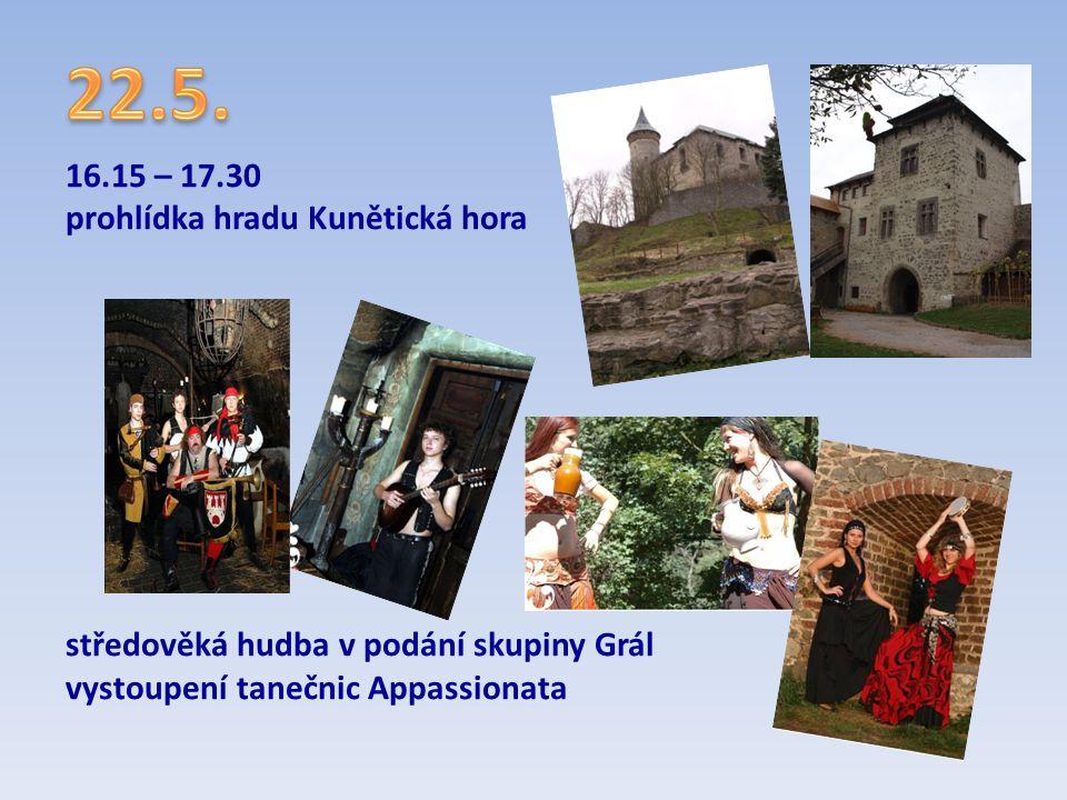 16.15 – 17.30 prohlídka hradu Kunětická hora středověká hudba v podání skupiny Grál vystoupení tanečnic Appassionata