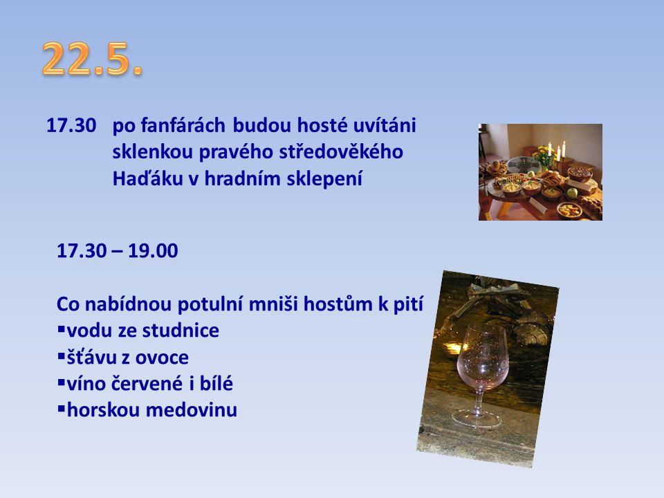 17.30 po fanfárách budou hosté uvítáni sklenkou pravého středověkého Haďáku v hradním sklepení 17.30 – 19.00 Co nabídnou potulní mniši hostům k pití 