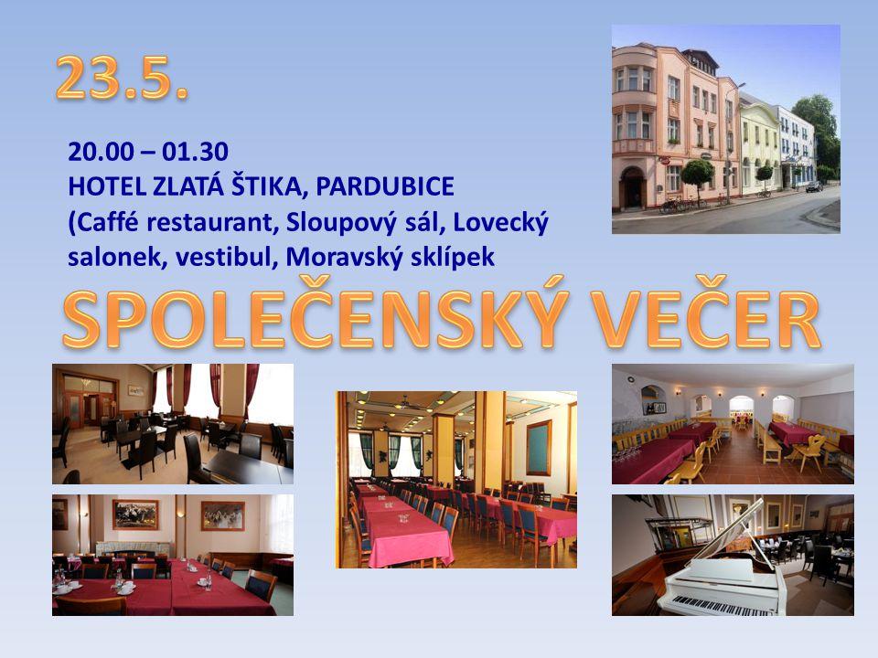 20.00 – 01.30 HOTEL ZLATÁ ŠTIKA, PARDUBICE (Caffé restaurant, Sloupový sál, Lovecký salonek, vestibul, Moravský sklípek