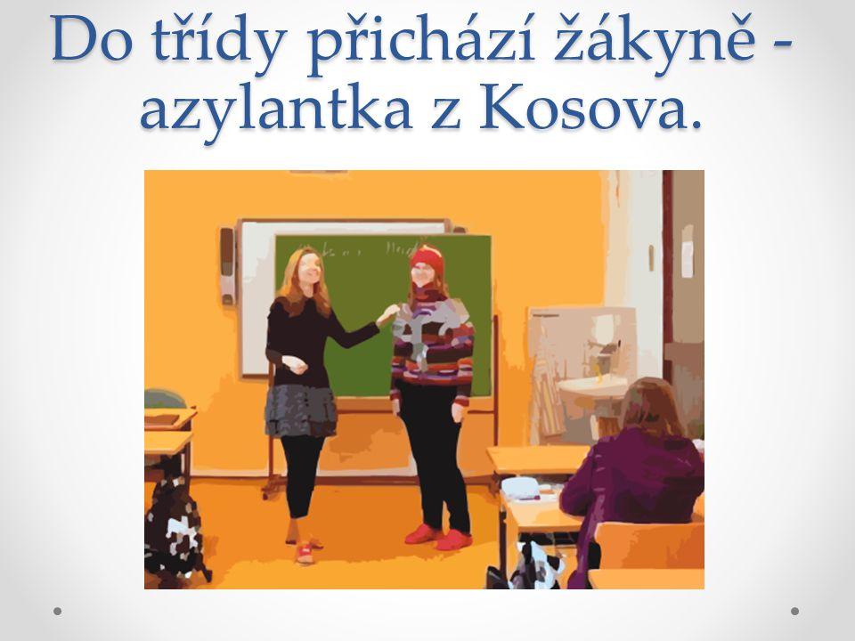 Do třídy přichází žákyně - azylantka z Kosova.