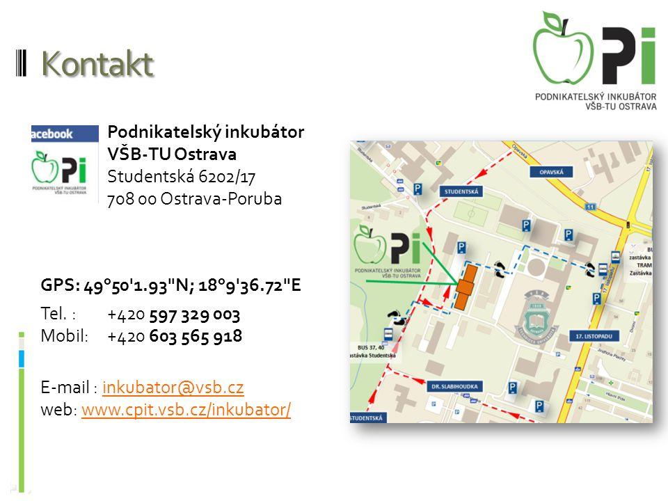 Kontakt Podnikatelský inkubátor VŠB-TU Ostrava Studentská 6202/17 708 00 Ostrava-Poruba GPS: 49°50'1.93