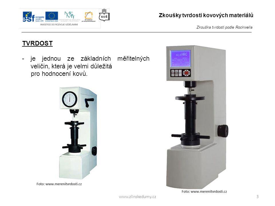 www.zlinskedumy.cz TVRDOST -je jednou ze základních měřitelných veličin, která je velmi důležitá pro hodnocení kovů. 3 Zkoušky tvrdosti kovových mater