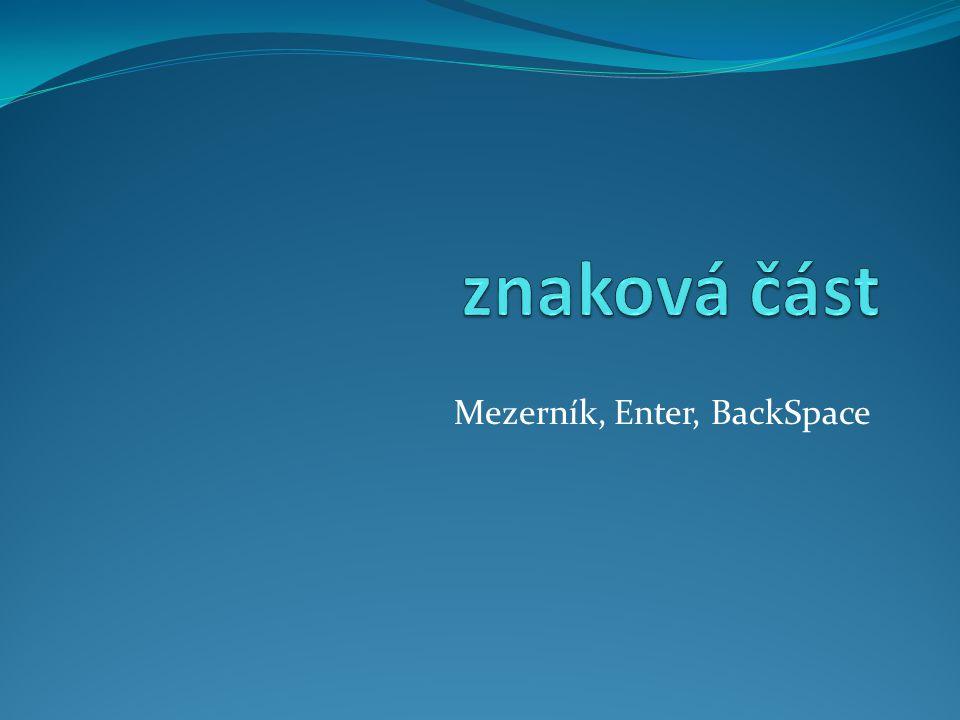 Mezerník, Enter, BackSpace