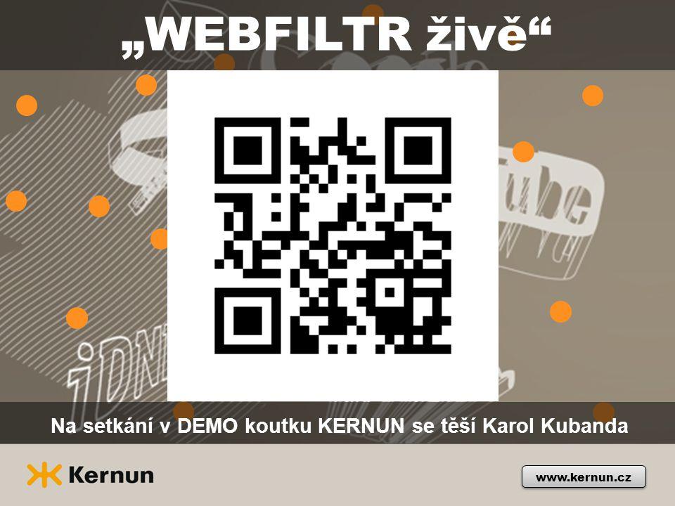 """""""WEBFILTR živě"""" Na setkání v DEMO koutku KERNUN se těší Karol Kubanda www.kernun.cz"""