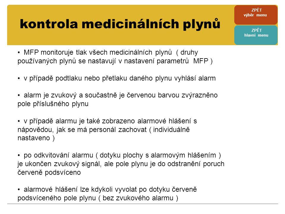• MFP monitoruje tlak všech medicinálních plynů ( druhy používaných plynů se nastavují v nastavení parametrů MFP ) • v případě podtlaku nebo přetlaku