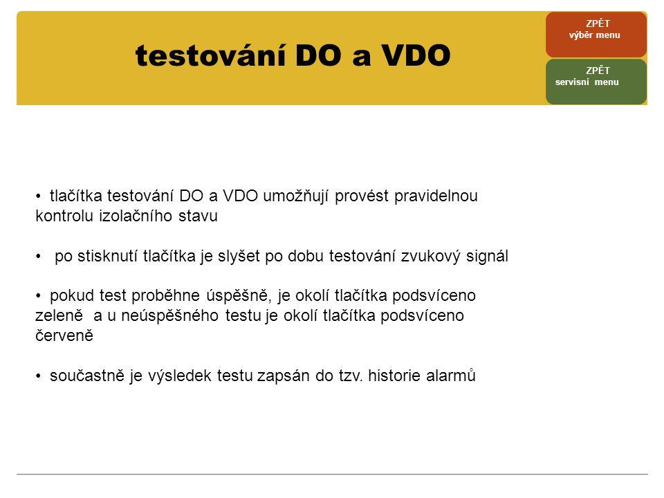 testování DO a VDO • tlačítka testování DO a VDO umožňují provést pravidelnou kontrolu izolačního stavu • po stisknutí tlačítka je slyšet po dobu test