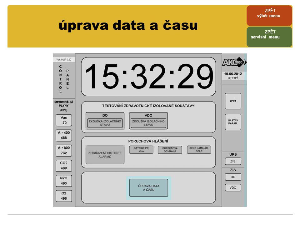 úprava data a času ZPÉT výběr menu ZPĚT servisní menu