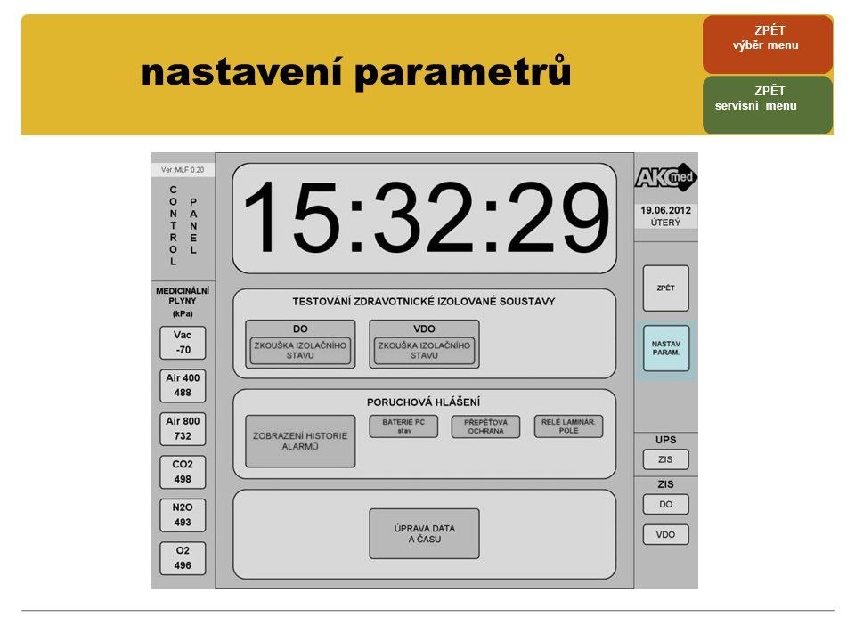 nastavení parametrů ZPÉT výběr menu ZPĚT servisní menu