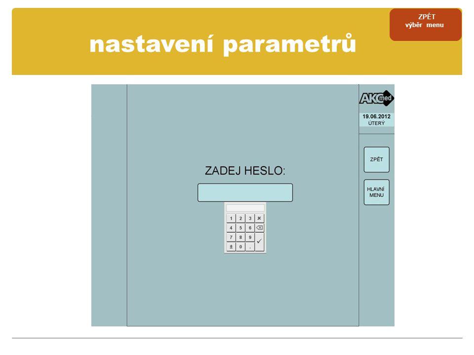 nastavení parametrů ZPÉT výběr menu