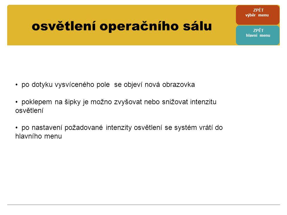 osvětlení operačního sálu ZPÉT výběr menu ZPĚT hlavní menu