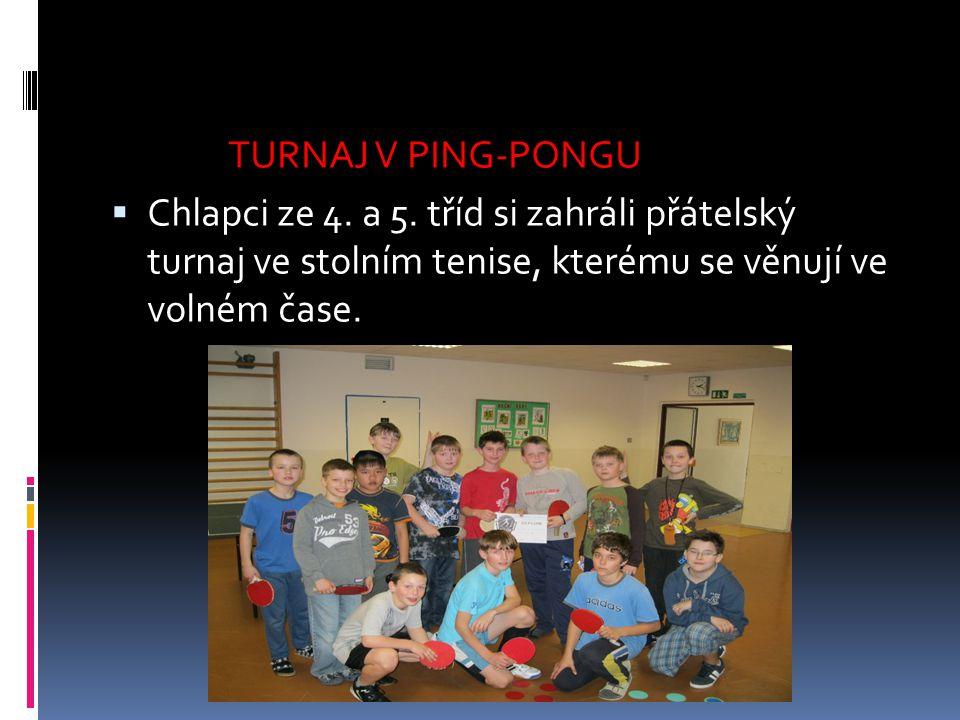 TURNAJ V PING-PONGU  Chlapci ze 4. a 5. tříd si zahráli přátelský turnaj ve stolním tenise, kterému se věnují ve volném čase.