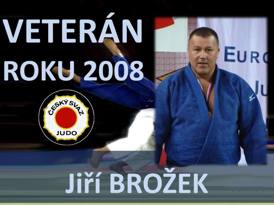 VETERÁN ROKU 2008 Jiří BROŽEK