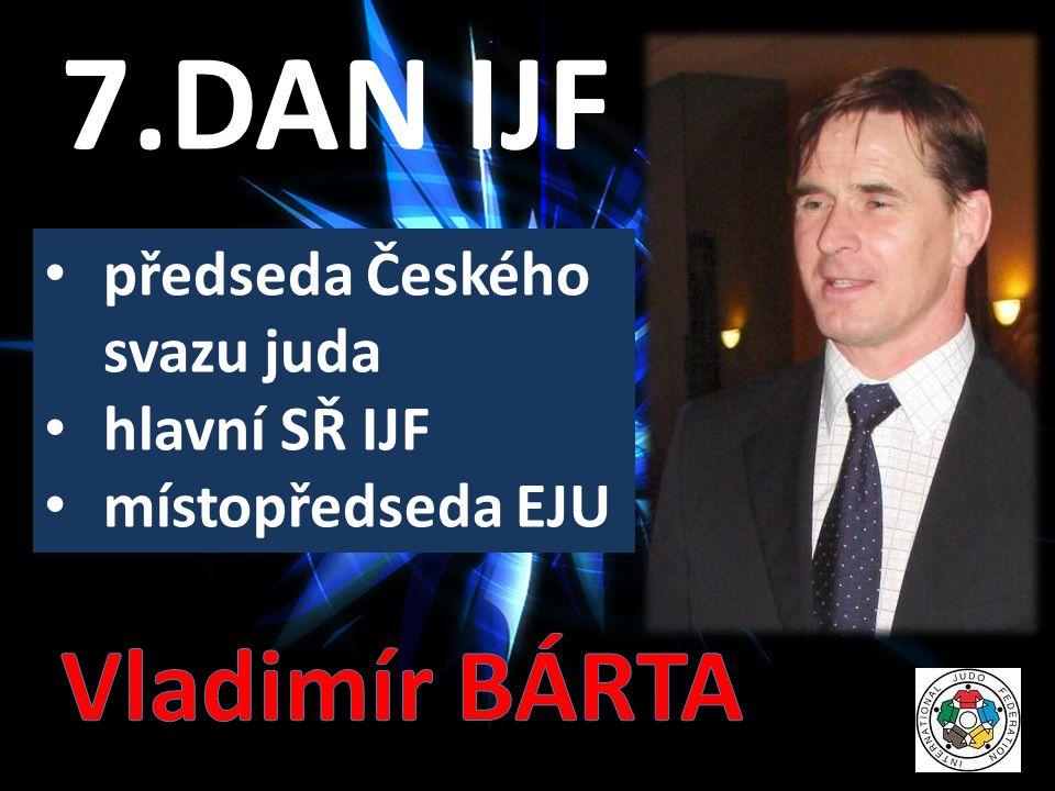 • předseda Českého svazu juda • hlavní SŘ IJF • místopředseda EJU