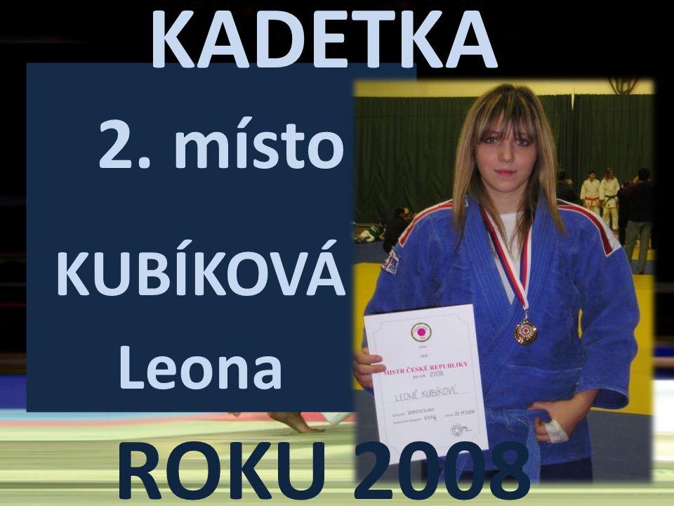 2. místo KUBÍKOVÁ Leona KADETKA ROKU 2008