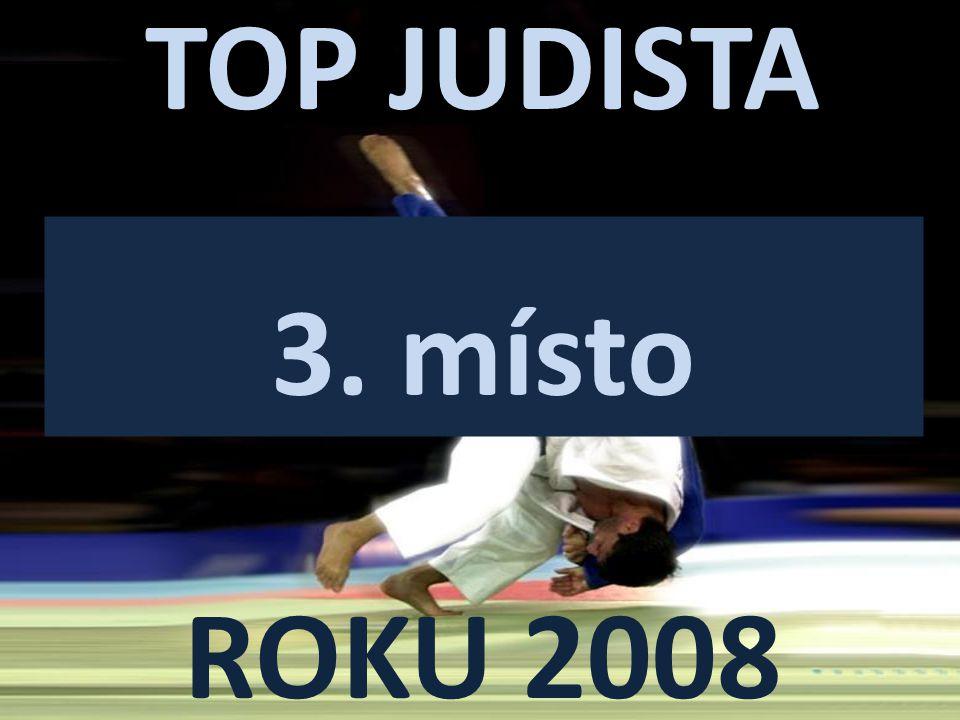 TOP JUDISTA ROKU 2008 3. místo