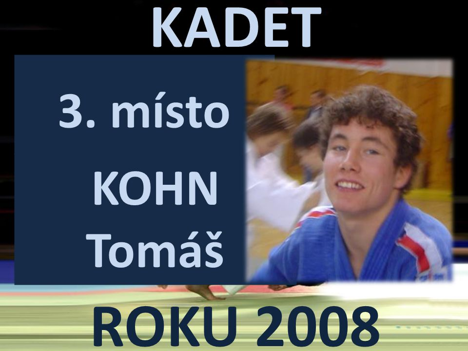 KADET ROKU 2008 3. místo KOHN Tomáš