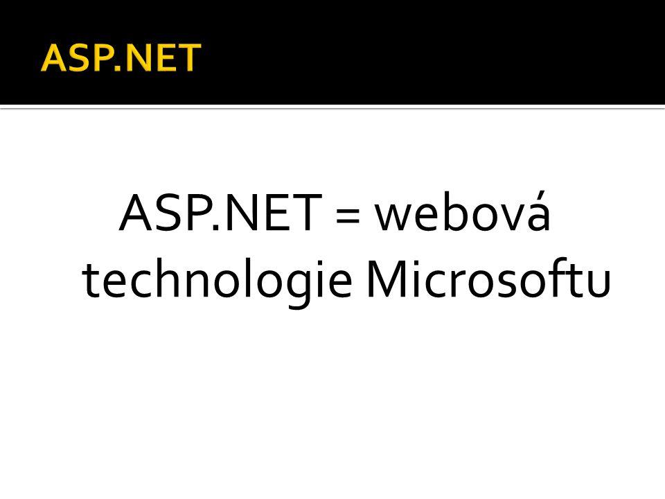 ASP.NET = webová technologie Microsoftu