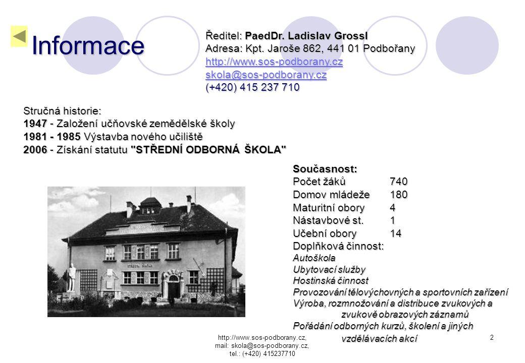 http://www.sos-podborany.cz, mail: skola@sos-podborany.cz, tel.: (+420) 415237710 1 Střední odborná škola a střední odborné učiliště v Podbořanech Zák