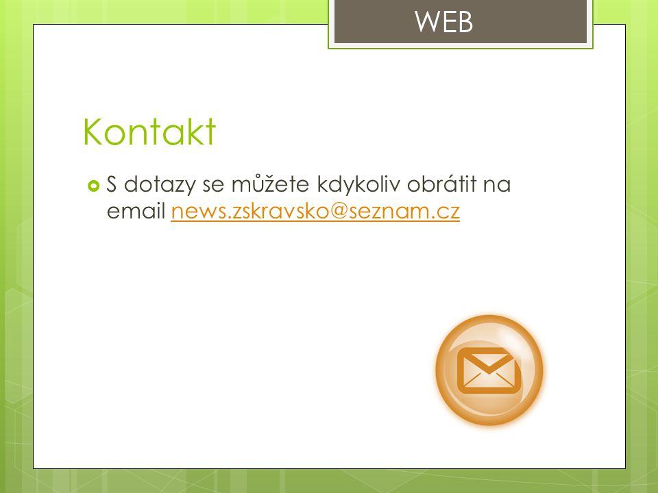 Kontakt  S dotazy se můžete kdykoliv obrátit na email news.zskravsko@seznam.cznews.zskravsko@seznam.cz WEB