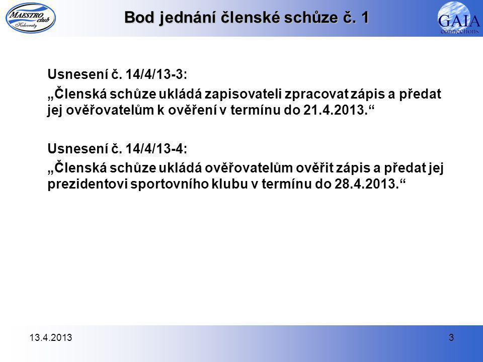 13.4.20133 Bod jednání členské schůze č. 1 Usnesení č.