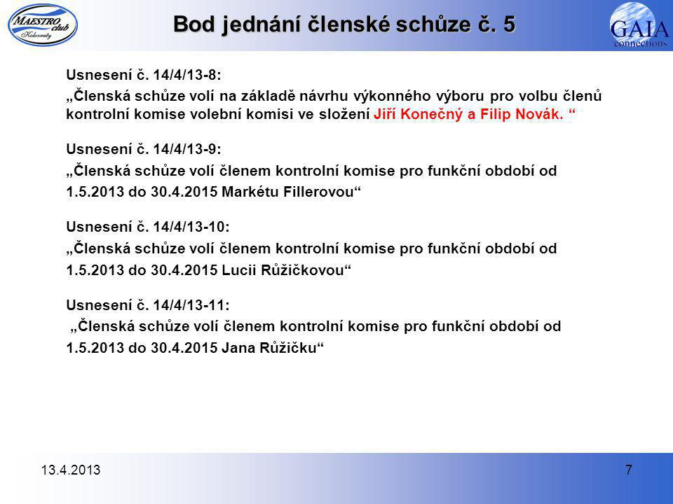13.4.20137 Bod jednání členské schůze č. 5 Usnesení č.