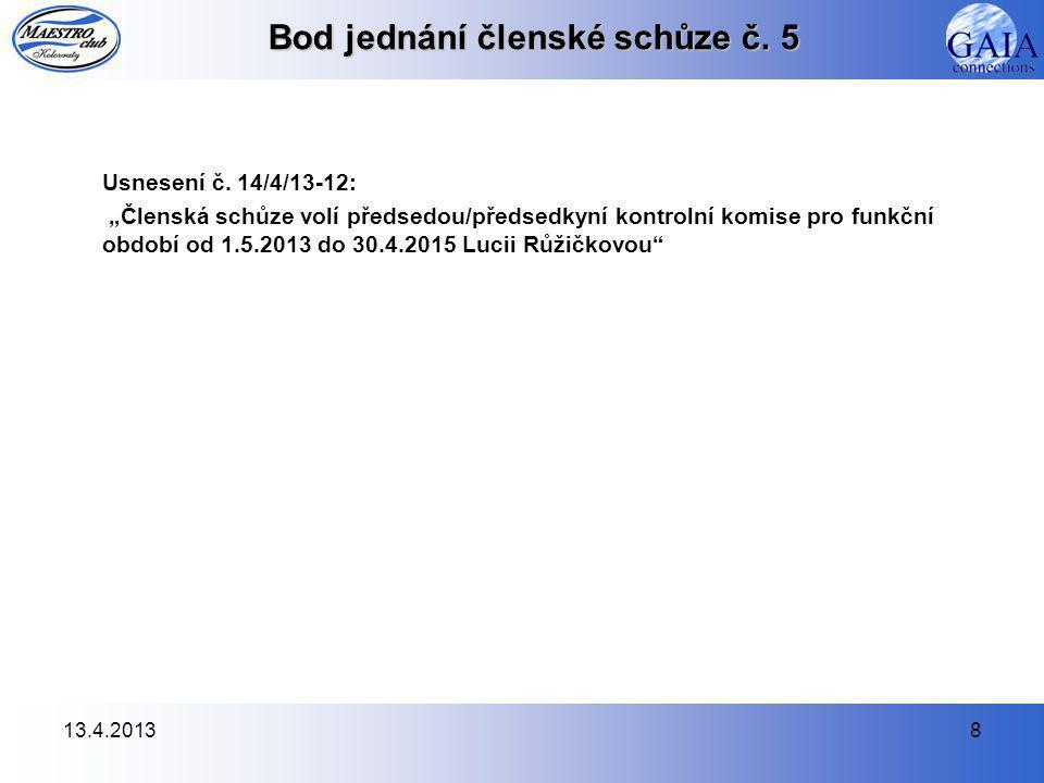 13.4.20138 Bod jednání členské schůze č. 5 Usnesení č.