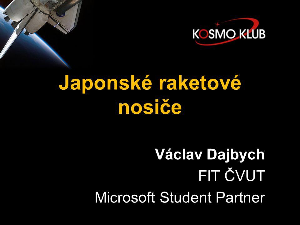 Japonské raketové nosiče Václav Dajbych FIT ČVUT Microsoft Student Partner