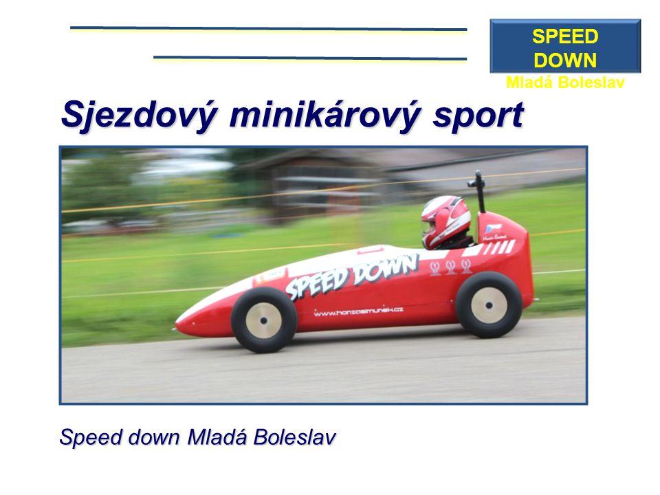 Sjezdový minikárový sport Speed down Mladá Boleslav SPEED DOWN Mladá Boleslav