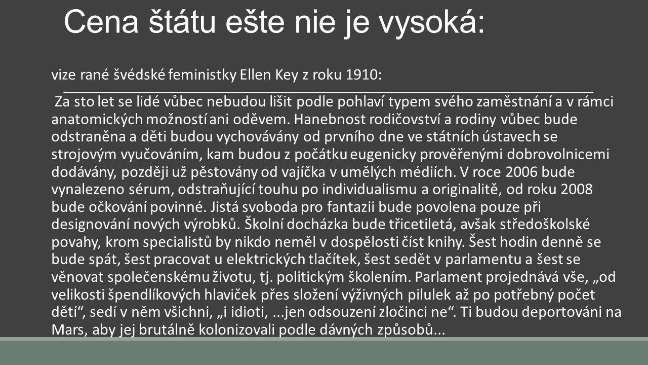Cena štátu ešte nie je vysoká: vize rané švédské feministky Ellen Key z roku 1910: Za sto let se lidé vůbec nebudou lišit podle pohlaví typem svého za