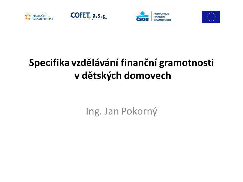 Základní údaje • Školení vychovatelů a vychovatelek v rámci projektu Finanční gramotnost pro dětské domovy.