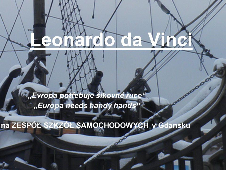 """Leonardo da Vinci """"Evropa potřebuje šikovné ruce"""" """"Europa needs handy hands"""" Stáž na ZESPÓŁ SZKZÓŁ SAMOCHODOWYCH v Gdansku"""