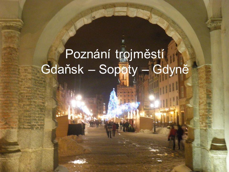 Poznání trojměstí Gdaňsk – Sopoty – Gdyně