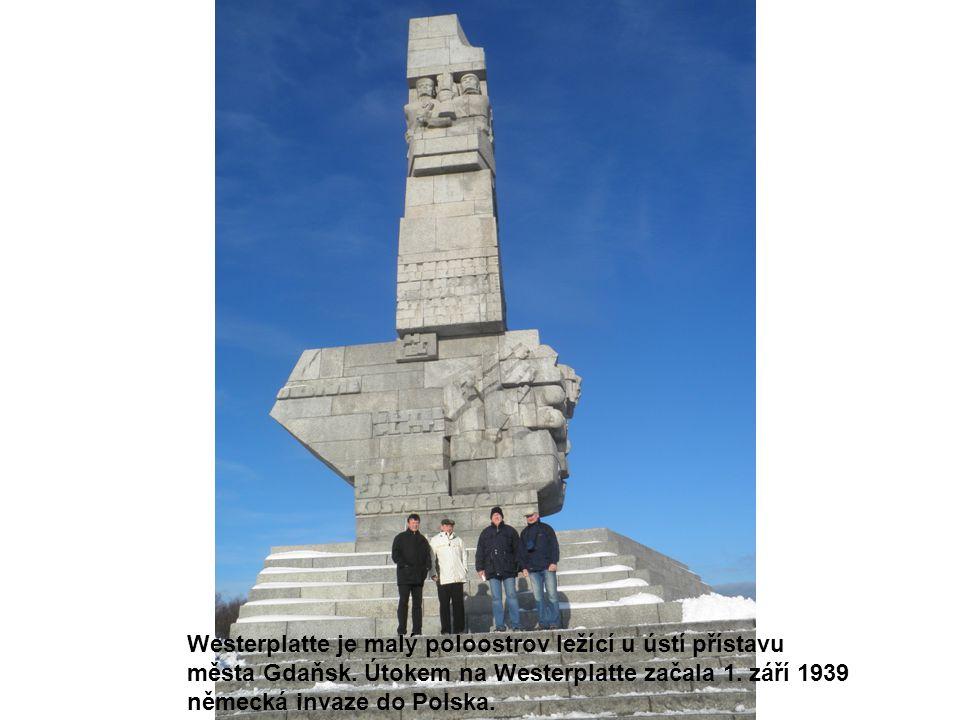 Westerplatte je malý poloostrov ležící u ústí přístavu města Gdaňsk. Útokem na Westerplatte začala 1. září 1939 německá invaze do Polska.
