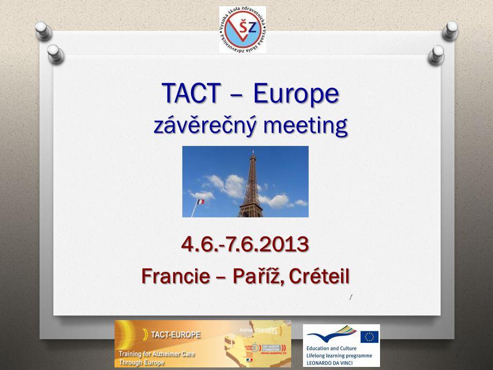 TACT – Europe závěrečný meeting 4.6.-7.6.2013 Francie – Paříž, Créteil 1