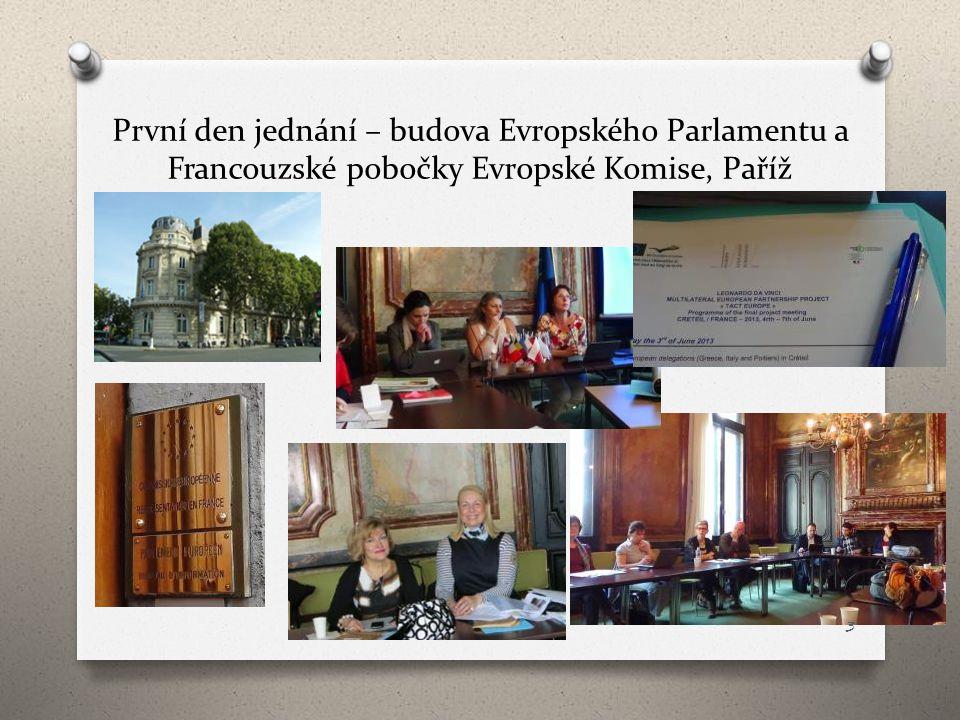 První den jednání – budova Evropského Parlamentu a Francouzské pobočky Evropské Komise, Paříž 3