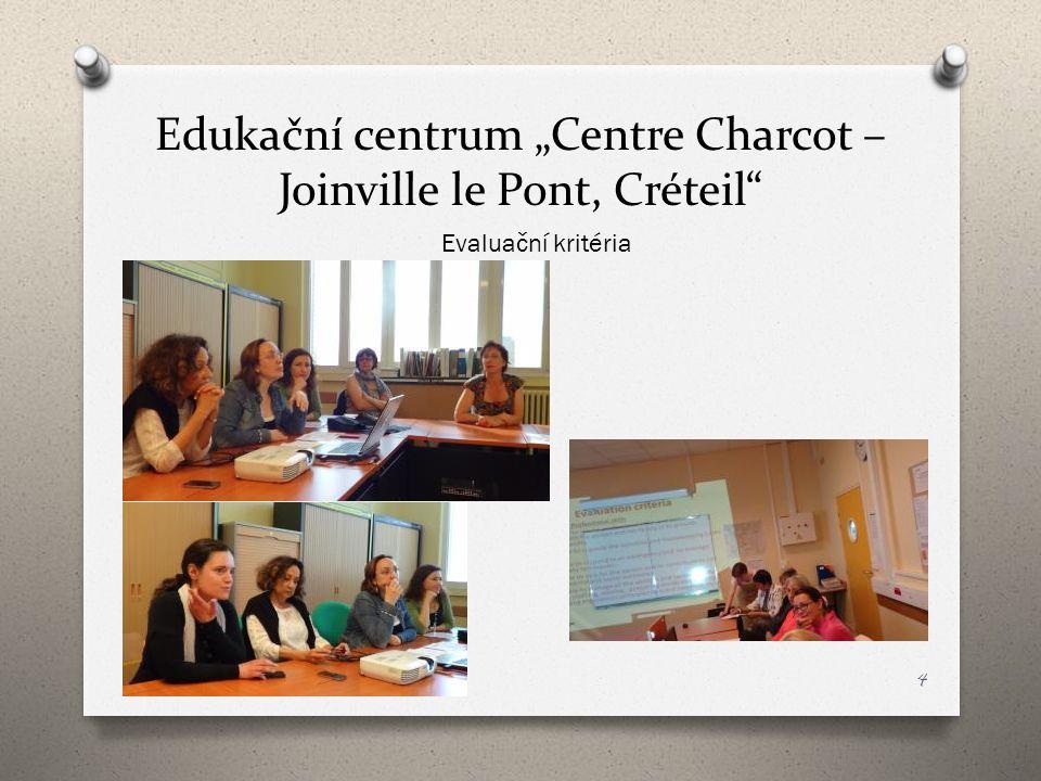 """Edukační centrum """"Centre Charcot – Joinville le Pont, Créteil"""" Evaluační kritéria 4"""