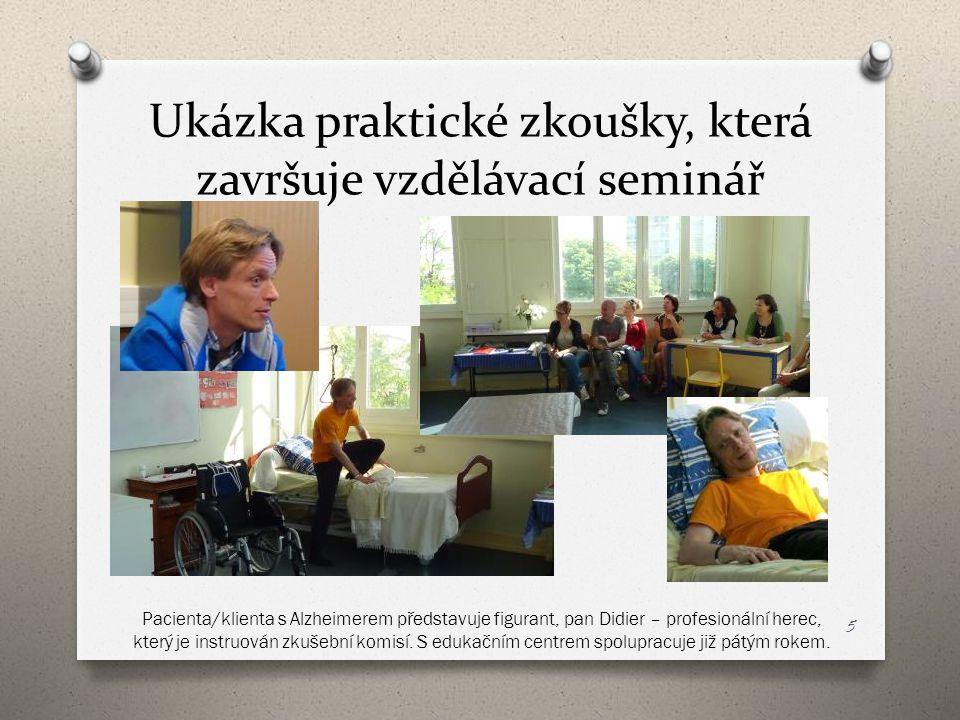 Ukázka praktické zkoušky, která završuje vzdělávací seminář Pacienta/klienta s Alzheimerem představuje figurant, pan Didier – profesionální herec, kte