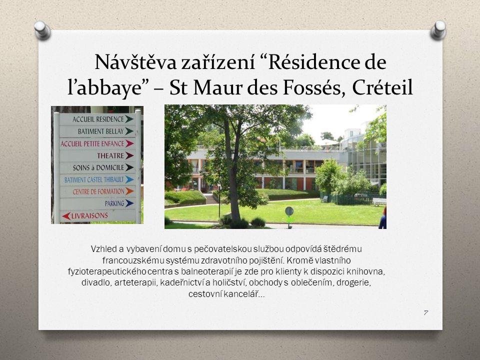 """Návštěva zařízení """"Résidence de l'abbaye"""" – St Maur des Fossés, Créteil 7 Vzhled a vybavení domu s pečovatelskou službou odpovídá štědrému francouzské"""