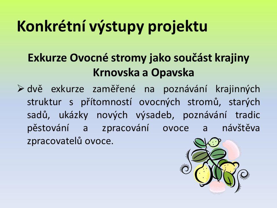 Konkrétní výstupy projektu Exkurze Ovocné stromy jako součást krajiny Krnovska a Opavska  dvě exkurze zaměřené na poznávání krajinných struktur s pří