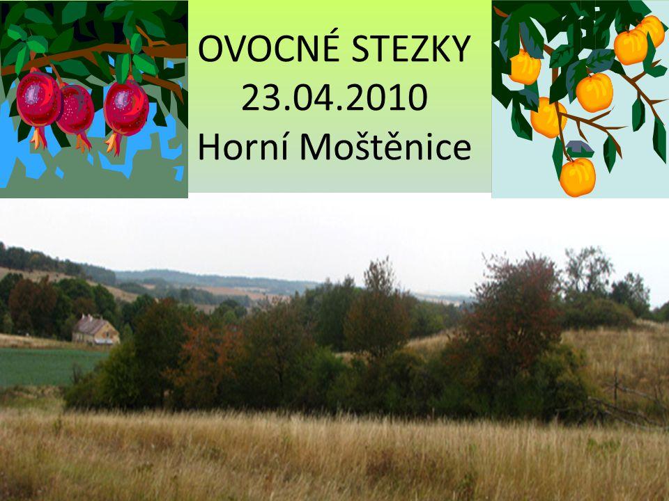 OVOCNÉ STEZKY 23.04.2010 Horní Moštěnice