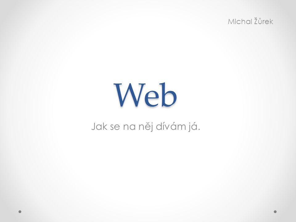 Web Jak se na něj dívám já. Michal Žůrek