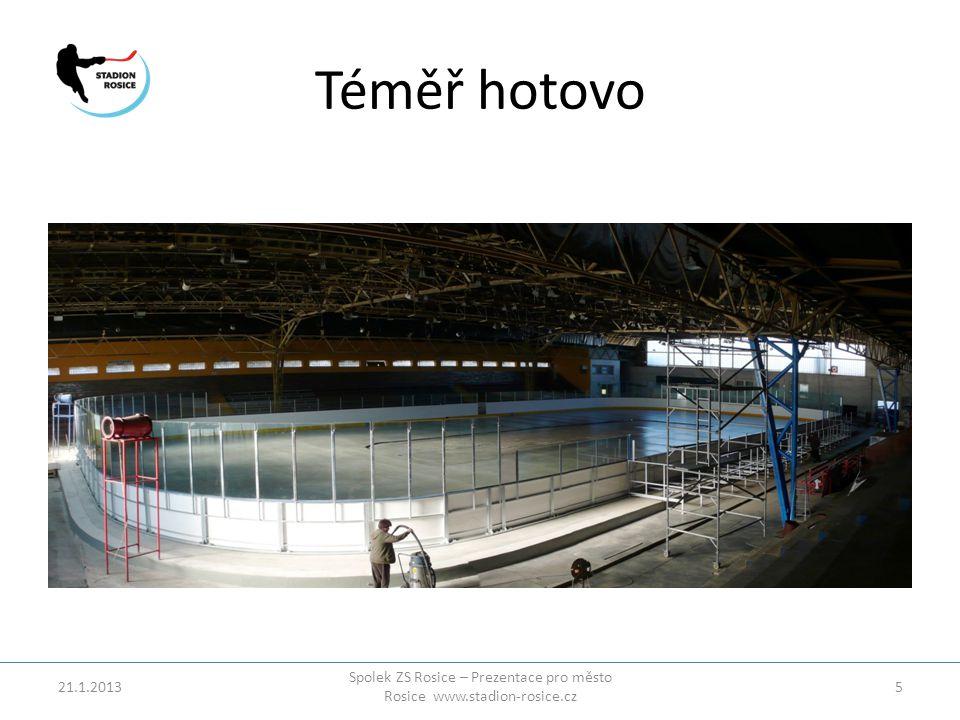 Téměř hotovo 21.1.2013 Spolek ZS Rosice – Prezentace pro město Rosice www.stadion-rosice.cz 5