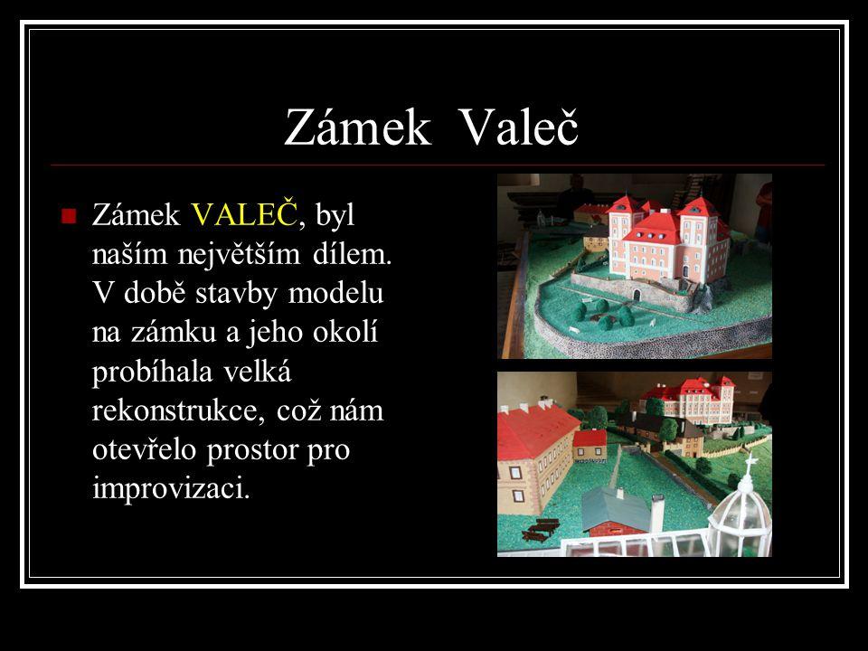 Zámek Valeč  Zámek VALEČ, byl naším největším dílem.