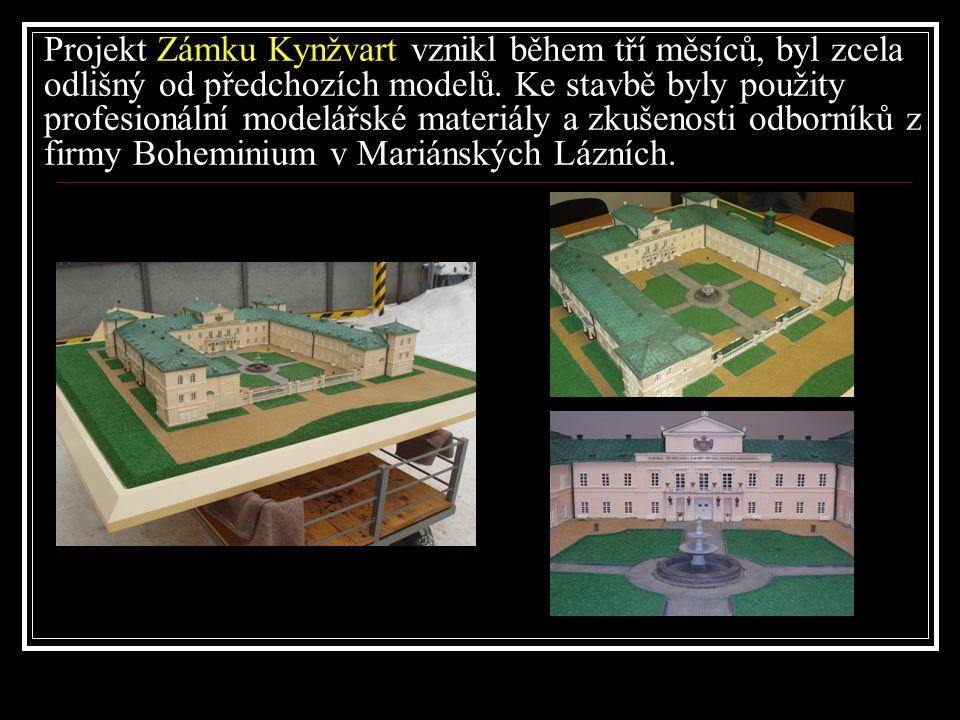 Projekt Zámku Kynžvart vznikl během tří měsíců, byl zcela odlišný od předchozích modelů.