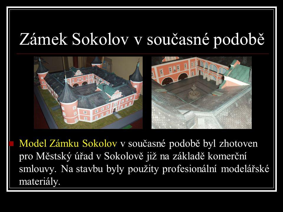 Zámek Sokolov - 18. století  Podle několika nákresů a jednoho dobového obrazu jsme se pokusili postavit model Zámku Sokolov tak, jak vypadal přibližn