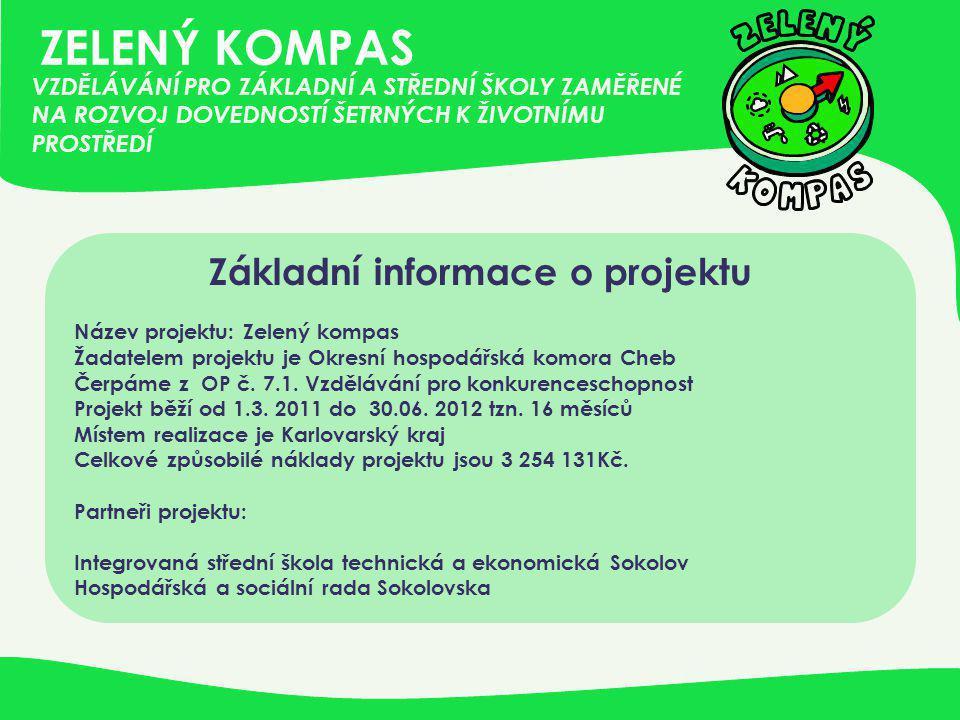 ZELENÝ KOMPAS Hlavní cíl projektu • Zajištění dlouhodobého rozvoje environmentálních znalostí a dovedností žákům ZŠ a SŠ KK ve vzdělávání pro udržitelný rozvoj.