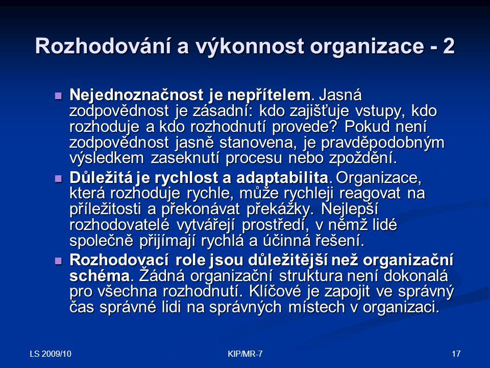 LS 2009/10 17KIP/MR-7 Rozhodování a výkonnost organizace - 2  Nejednoznačnost je nepřítelem.