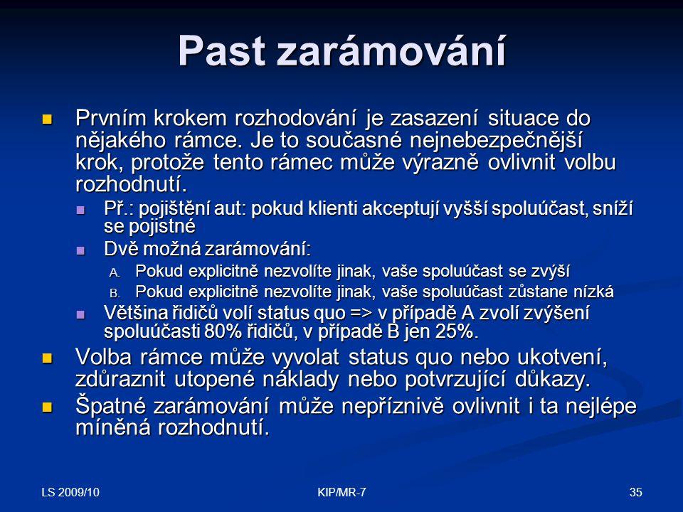 LS 2009/10 35KIP/MR-7 Past zarámování  Prvním krokem rozhodování je zasazení situace do nějakého rámce.